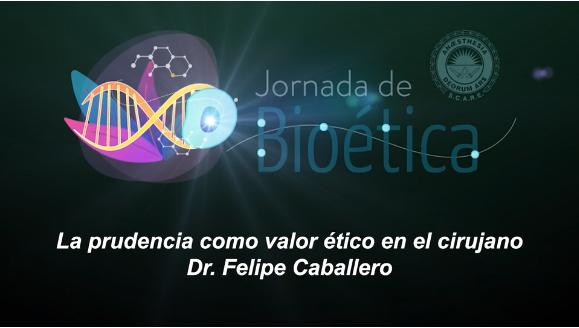 """6ta conferencia Jornada de bioética """"La prudencia como valor ético en el cirujano"""""""