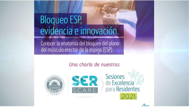 """3ra jornada del evento; """"Cátedra Ser S.C.A.R.E."""", Bloqueo ESP, evidencia e innovación Dra. Juliana Riascos Márquez"""