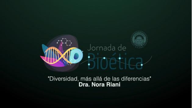 """10ma Jornada de Bioética """"Diversidad, más allá de las diferencias"""" Dra. Nora Riani."""