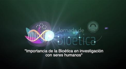 """11va Jornada de Bioética """"Importancia de la bioética en Investigación con seres humanos"""""""