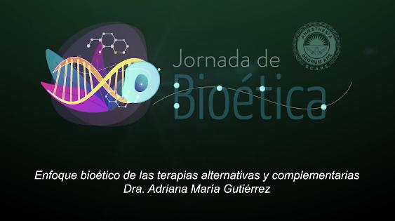 """12va Jornada de Bioética """"Enfoque Bioético de las terapias alternativas y complementarias"""""""